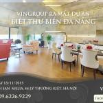 Ngày 15/11/2015 – Vingroup mở bán biệt thự Vinpearl Đà Nẵng 2